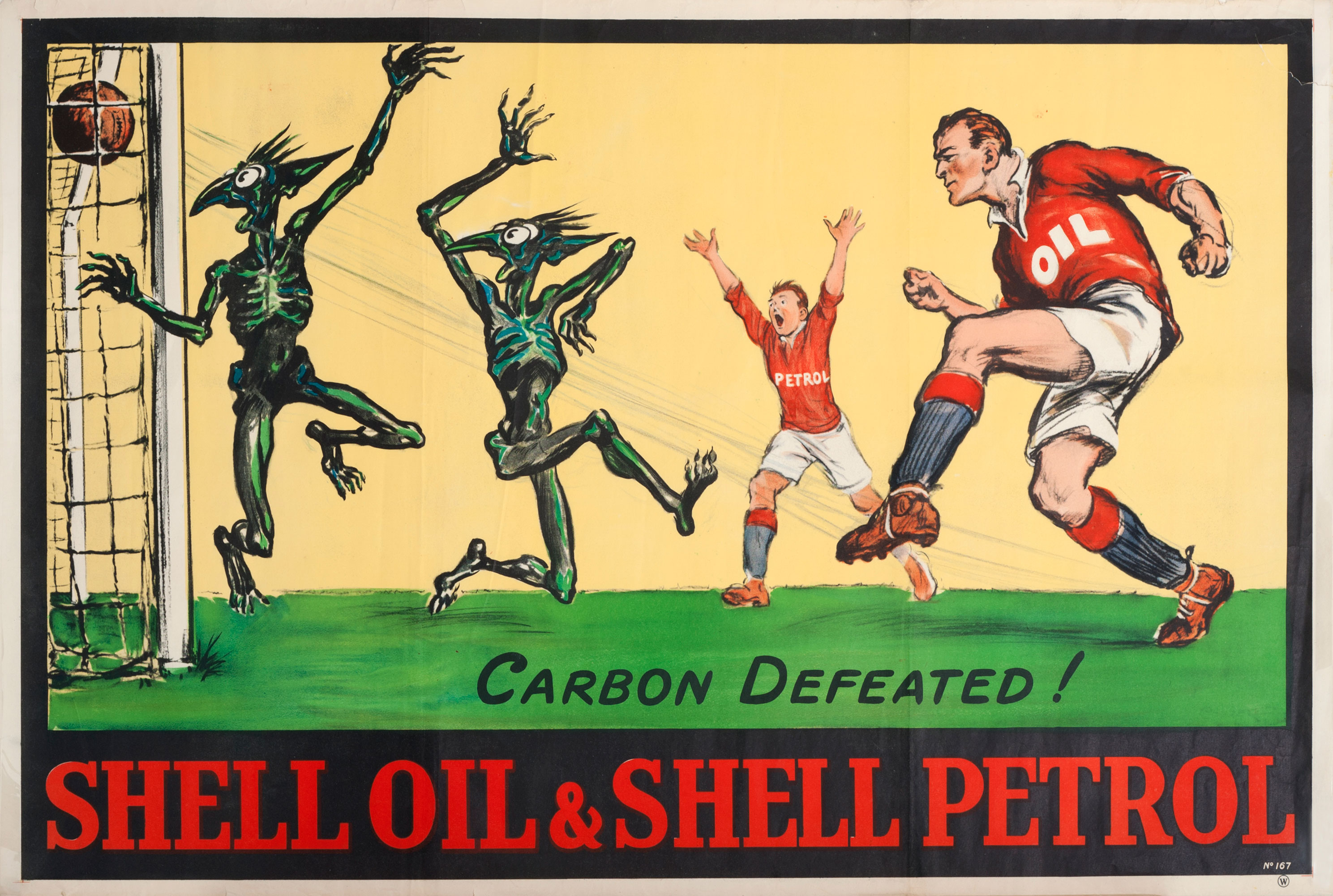 "Shell poster number 167, Carbon Defeated! Footballers (1928), no artist given. Painting shows footballer, wearing a shirt displaying the word oil, scoring a goal against sprite looking figures representing carbon. His team mate wearing a ""petrol"" shirt is cheering in the background. This campaign promoted the benefit of using Shell oil and petrol together to reduce carbon in engines."