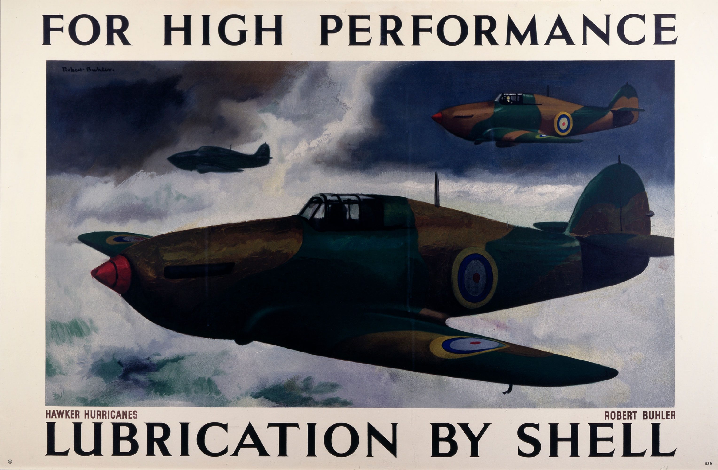 Shell poster number 529, For high performance lubrication by Shell - Hawker Hurricanes (1938) by Robert Buhler. Painting of three Hawker Hurricanes in flight.