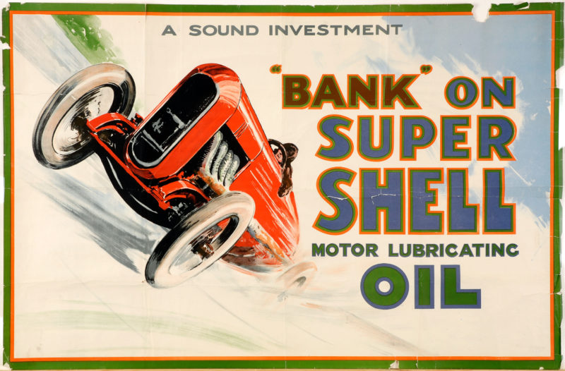 """Shell poster number 73, Bank on Shell Racing Car by Norman Keene. Painting of a man driving a red racing car, text reads; """"Bank on Super Shell Motor Lubricating Oil - A sound investment""""."""
