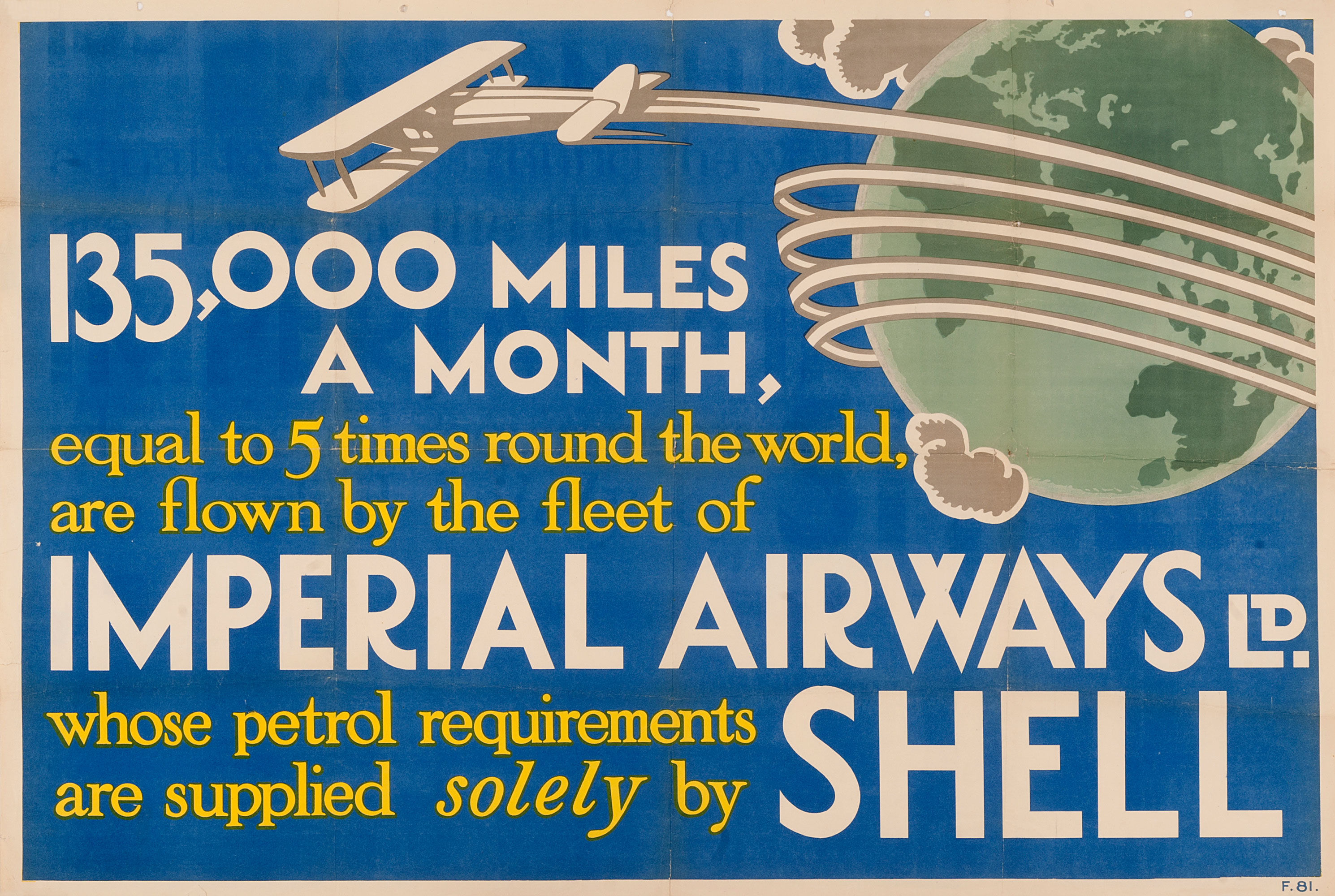 """Shell poster number 81, Imperial Airways (1925), Shell Studio. Drawing of a 1920s plane flying around the world, text reads; """"135,000 miles a month, equal to 5 times round the world, are flown by the fleet of Imperial Airways Ltd. whose petrol requirements are supplied solely by Shell."""""""
